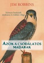 AZOK A CSODÁLATOS MADARAK - Ekönyv - ROBBINS, JIM
