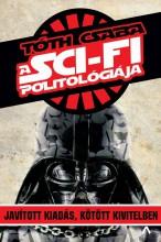 A SCI-FI POLITOLÓGIÁJA (JAVÍTOTT UTÁNNYOMÁS) - Ekönyv - TÓTH CSABA