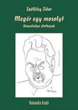 MEGÉR EGY MOSOLYT - KÁRPÁTALJAI ÉLETKÉPEK - Ekönyv - SZÖLLŐSY TIBOR