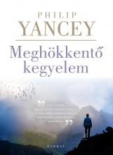 MEGHÖKKENTŐ KEGYELEM - 3. JAVÍTOTT KIADÁS - Ebook - YANCEY, PHILIP