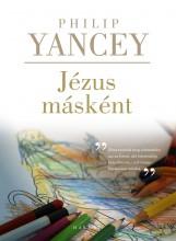 JÉZUS MÁSKÉNT - 3. JAVÍTOTT KIADÁS - Ekönyv - YANCEY, PHILIP