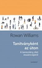 TANÍTVÁNYKÉNT AZ ÚTON - A KERESZTÉNY ÉLET ESSZENCIÁJÁRÓL - Ekönyv - WILLIAMS, ROWAN