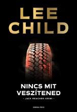 Nincs mit veszítened  - Ekönyv - Lee Child