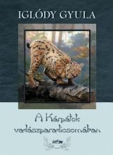 A KÁRPÁTOK VADÁSZPARADICSOMÁBAN - Ekönyv - IGLÓDY GYULA