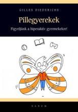PILLEGYEREKEK - GYAKORLATOK HIPERAKTÍV GYEREKEK RÉSZÉRE - Ekönyv - DIEDERICHS, GILLES