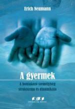 A GYERMEK - A BONTAKOZÓ SZEMÉLYISÉG STRUKTÚRÁJA ÉS DINAMIKÁJA - Ekönyv - NEUMANN, ERICH