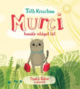 MURCI KANDÚR VILÁGOT LÁT - Ekönyv - TÓTH KRISZTINA