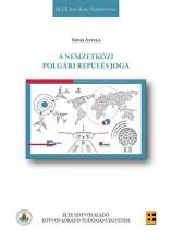 A NEMZETKÖZI POLGÁRI REPÜLÉS JOGA - Ekönyv - SIPOS ATTILA