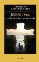 JÉZUS-IMA - A SZÍV ISTENRE HANGOLÁSA - Ekönyv - MATTHEWES-GREEN, FREDERICA