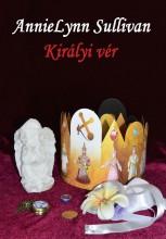 Királyi vér - Ekönyv - AnnieLynn Sullivan