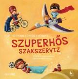 SZUPERHŐS SZAKSZERVIZ - Ekönyv - SÁRVÁRI TÖTTŐS GYÖRGYI