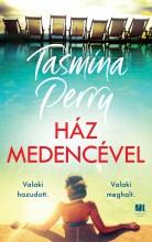 HÁZ MEDENCÉVEL - Ekönyv - PERRY, TASMINA