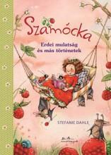 SZAMÓCKA - ERDEI MULATSÁG ÉS MÁS TÖRTÉNETEK - Ekönyv - DAHLE, STEFANIE