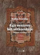 EGY ASSZONY KÉT VÉTKECSKÉJE - ÜKH 2018 - Ekönyv - KÓKA ROZÁLIA