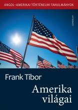 AMERIKA VILÁGAI - ANGOL-AMERIKAI TÖRTÉNELMI TANULMÁNYOK - Ekönyv - FRANK TIBOR