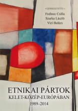 ETNIKAI PÁRTOK KELET-KÖZÉP-EURÓPÁBAN 1989-2014 - ÜKH 2018 - Ekönyv - FEDINEC CSILLA – SZARKA LÁSZLÓ – VIZI BA
