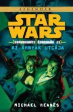 STAR WARS LEGENDÁK - AZ ÁRNYAK UTCÁJA - CORUSCANTI ÉJSZAKÁK II. - Ekönyv - REAVES, MICHAEL