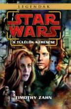 STAR WARS LEGENDÁK - A TÚLÉLŐK KERESÉSE - Ekönyv - ZAHN, TIMOTHY