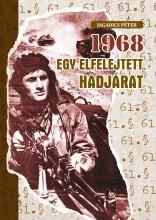 1968 - EGY ELFELEJTETT HADJÁRAT - Ekönyv - JAGADICS PÉTER