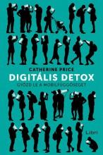 DIGITÁLIS DETOX - GYŐZD LE A MOBILFÜGGŐSÉGET - Ekönyv - PRICE, CATHERINE