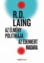 AZ ÉLMÉNY POLITIKÁJA - AZ ÉDENKERT MADARA - Ekönyv - LAING, R.D.