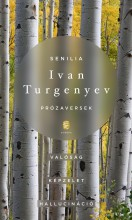 SENILIA - PRÓZAVERSEK (VALÓSÁG, KÉPZELET, HALLUCINÁCIÓ) - Ekönyv - TURGENYEV, IVAN
