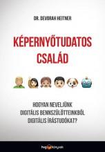 KÉPERNYŐTUDATOS CSALÁD - Ekönyv - HEITNER, DEVORAH  DR.