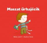 MASZAT ŰRHAJÓZIK - Ekönyv - BERG JUDIT - AGÓCS ÍRISZ