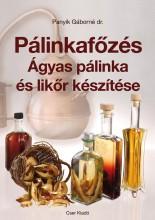 PÁLINKAFŐZÉS - ÁGYAS PÁLINKA ÉS LIKŐR KÉSZÍTÉSE - JAVÍTOTT KIADÁS - Ekönyv - PANYIK GÁBORNÉ DR.