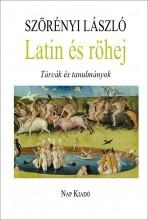 LATIN ÉS RÖHEJ - TÁRCÁK ÉS TANULMÁNYOK - ÜKH 2015 - Ekönyv - SZÖRÉNYI LÁSZLÓ