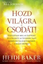 HOZD VILÁGRA A CSODÁT! - Ebook - BAKER, HEIDI
