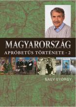 MAGYARORSZÁG APRÓBETŰS TÖRTÉNETE 2. - ÜKH 2018 - Ekönyv - NAGY GYÖRGY