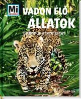 VADON ÉLŐ ÁLLATOK - OTTHONUK A TERMÉSZET (MI MICSODA) - Ekönyv - TESSLOFF ÉS BABILON KIADÓI KFT.
