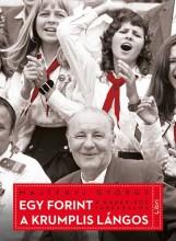 Egy forint a krumplis lángos – A Kádár-kor társadalma  - Ekönyv - Majtényi György