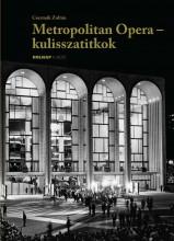 METROPOLITAN OPERA - KULISSZATITKOK - Ekönyv - CSERMÁK ZOLTÁN
