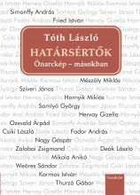 HATÁRSÉRTŐK - ÖNARCKÉP - MÁSOKBAN I. - Ekönyv - TÓTH LÁSZLÓ