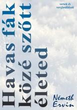 HAVAS FÁK KÖZÉ SZŐTT ÉLETED - ÜKH 2018 - Ebook - NÉMETH ERVIN