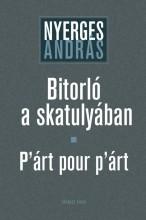 BITORLÓ A SKATULYÁBAN - P'ÁRT POUR P'ÁRT - Ekönyv - NYERGES ANDRÁS
