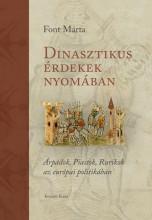 DINASZTIKUS ÉRDEKEK NYOMÁBAN - Ebook - FONT MÁRTA