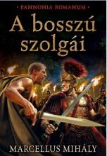 A BOSSZÚ SZOLGÁI - Ekönyv - MARCELLUS MIHÁLY