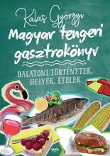 MAGYAR TENGERI GASZTROKÖNYV - ÜKH 2018 - Ekönyv - KALAS GYÖRGYI