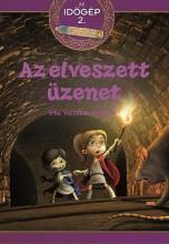 AZ ELVESZETT ÜZENET - AZ IDŐGÉP 2. - Ekönyv - VÁZQUEZ, VICTORIA