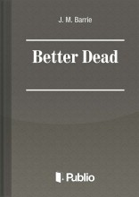 Better Dead - Ebook - J. M. BARRIE