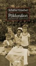 PÓKFONÁLON - TÖRTÉNETEK ÚTKÖZBEN (2018) - Ekönyv - SCHÄFFER ERZSÉBET