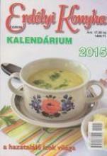 ERDÉLYI KONYHA - KALENDÁRIUM 2015 - A HAZATALÁLÓ ÍZEK VILÁGA - Ekönyv - CORVIN KIADÓ, DÉVA