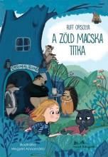 A ZÖLD MACSKA TITKA - ÜKH 2018 - Ekönyv - RUFF ORSOLYA