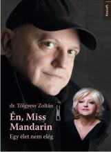 ÉN, MISS MANDARIN - Ekönyv - DR. TÖLGYESY ZOLTÁN