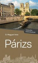 PÁRIZS - KULTURÁLIS KALANDOZÁSOK - ÜKH 2018 - Ekönyv - D. MAGYARI IMRE