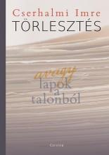 TÖRLESZTÉS - AVAGY LAPOK A TALONBÓL - ÜKH 2018 - Ekönyv - CSERHALMI IMRE
