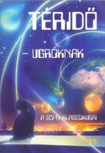 TÉRIDŐ-UGRÓKNAK - A SCI-FI KLASSZIKUSAI - Ekönyv - VERESS ISTVÁN